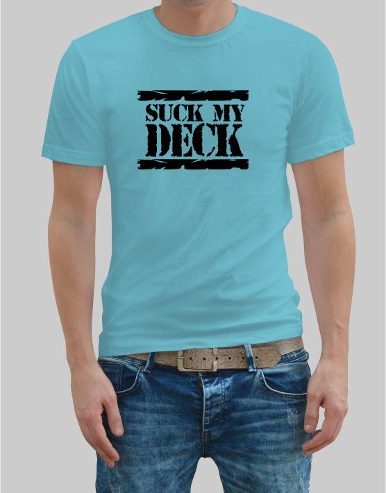 suck my deck t shirt music t shirts teeketi t shirt store. Black Bedroom Furniture Sets. Home Design Ideas