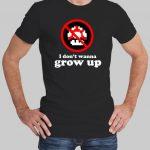 I Dont Wanna Grow Up T-Shirt