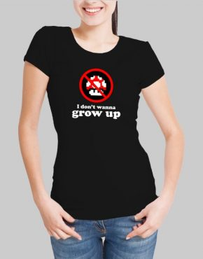 I Dont Wanna Grow Up W T-Shirt