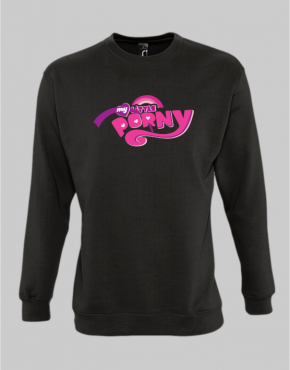 My Little Porny Sweatshirt