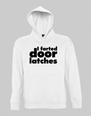 I farted door latches hoodie