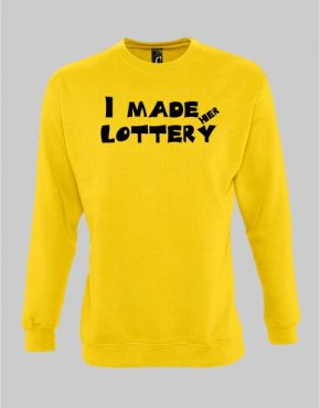 I made her lottery sweatshirt