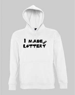 I made her lottery hoodie