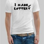 I made her lottery t-shirt