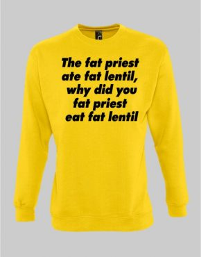 The fat priest sweatshirt