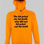 The fat priest hoodie