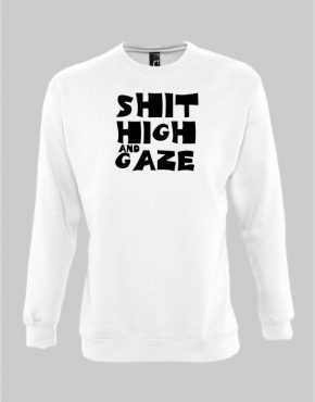 Shit high and gaze sweatshirt