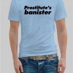 Prostitute's banister t-shirt