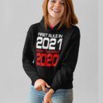 First rule in 2021 w Hoodie