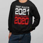 First rule in 2021 sweatshirt
