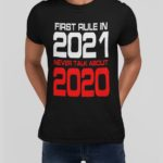 First rule in 2021 t-shirt