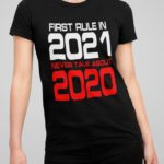 First rule in 2021 w t-shirt